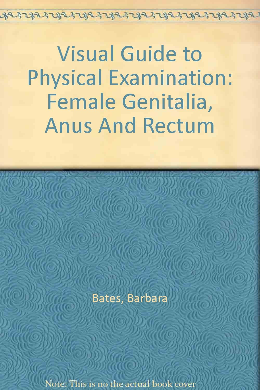 Visual Guide To Physical Examination Female Genitalia Anus And
