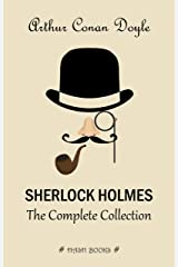 Sherlock Holmes: The Complete Collection Kindle Edition