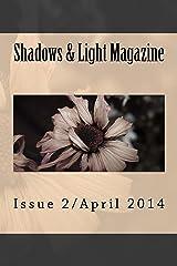 Shadows & Light Magazine-April 2014: Quarterly Anthology Kindle Edition