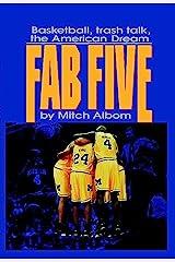 The Fab Five: Basketball Trash Talk the American Dream Kindle Edition