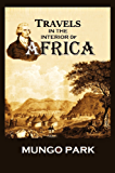 Travels in the Interior of Africa (1893)  (Illustrated, Complete Edition) (English Edition)