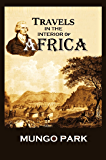 Travels in the Interior of Africa (1893)  (Illustrated, Complete Edition)