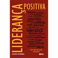 Liderança positiva: Para atingir resultados excepcionais