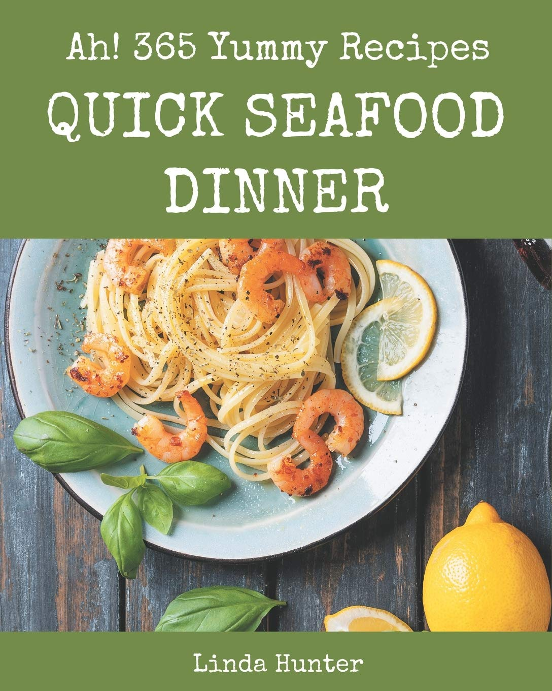 365 Yummy Quick Seafood Dinner Recipes ...