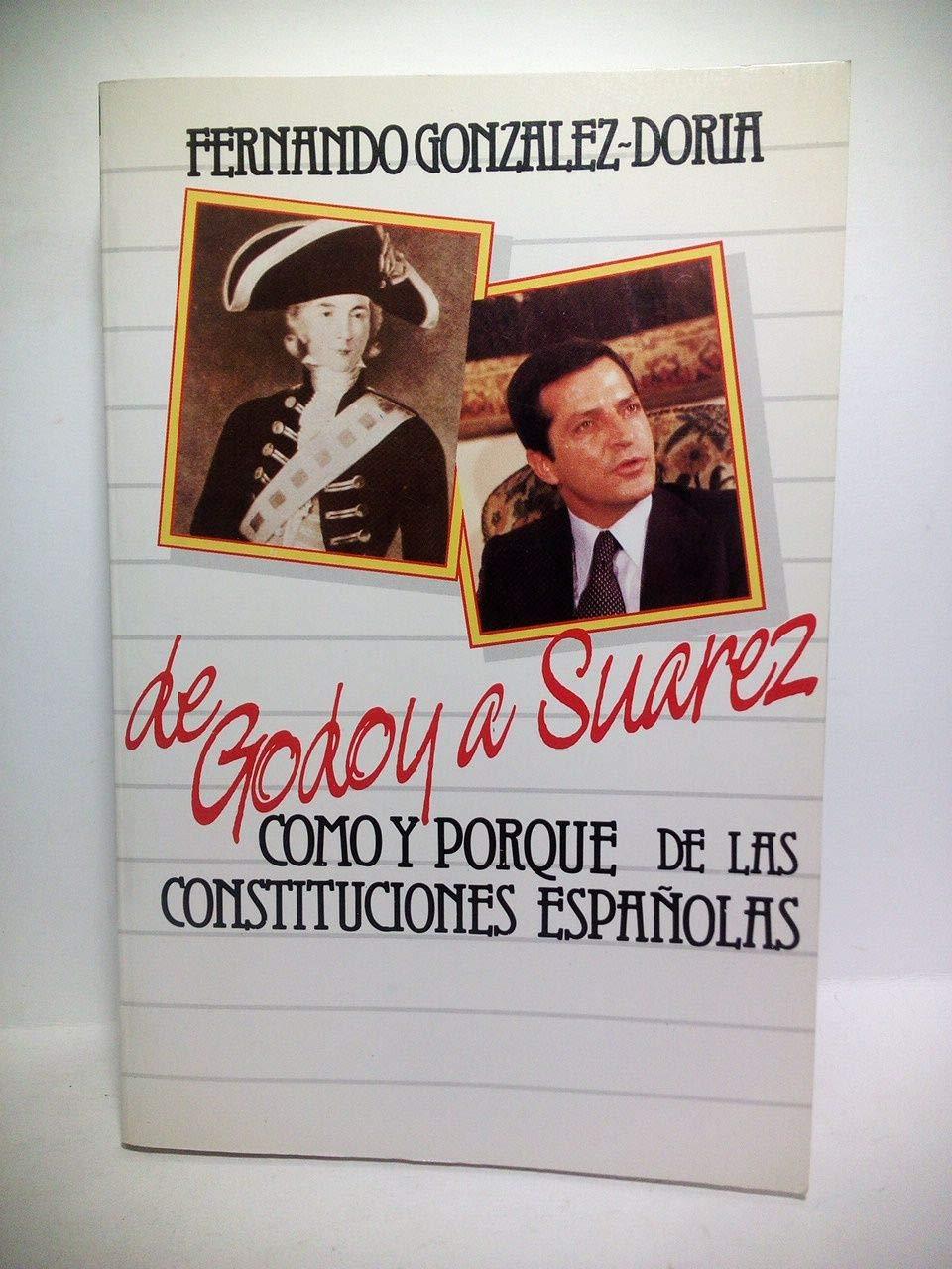Historias de las Constituciones españolas de Godoy a Suárez ...