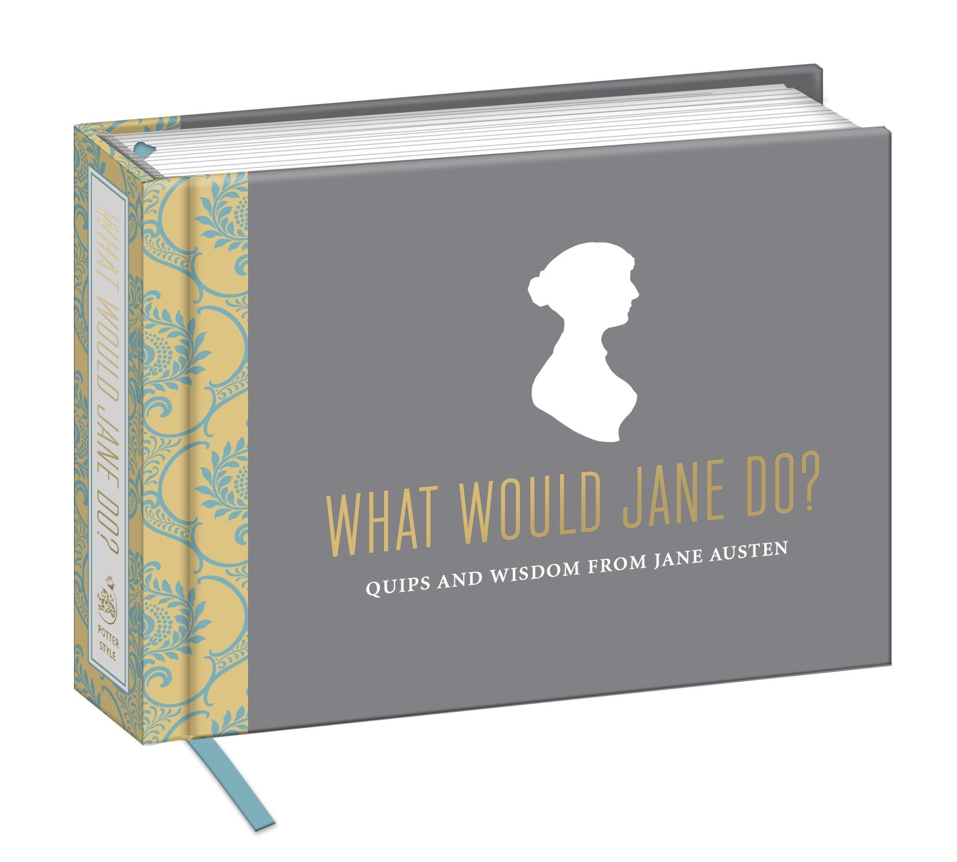 What Would Jane Do?: Quips and Wisdom from Jane Austen ...