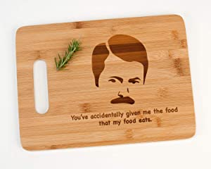 Ron Swanson You've Accidentally Given Me The Food That My Food Eats. Funny Parks and Recreation Engraved Bamboo Wood Cutting Board with Handle Parks and Recreation Funny Gift