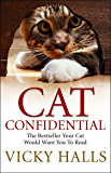 Cat Confidential: The Book Your Cat Would Want You To Read