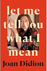 Let Me Tell You What I Mean: A new collection of essays Kindle Edition