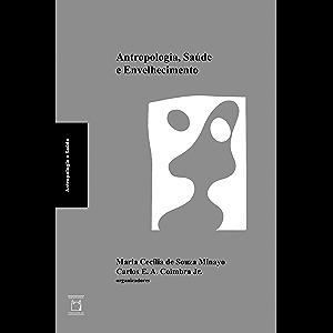 Antropologia, saúde e envelhecimento (Portuguese Edition)
