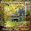 Klänge der Natur: Entspannung pur