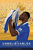 The Unbelievables: The Amazing Story of Leicester's 2015/16 Season
