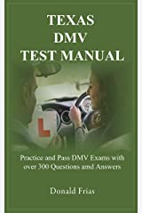 TEXAS DMV TEST MANUAL: Practice and Pass DMV Exams with over 300 Questions and Answers Kindle Edition