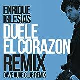 Duele El Corazon (Dave Audé Club Mix)