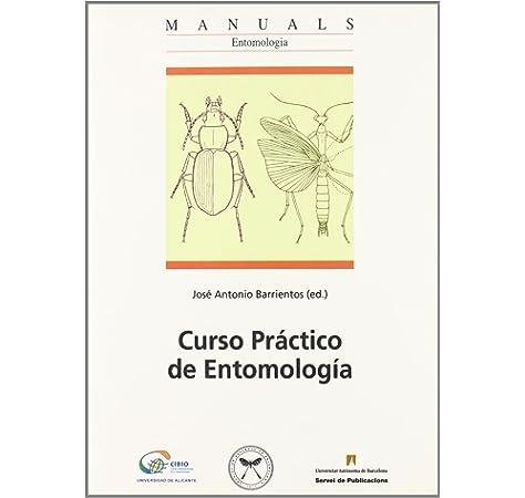 Curso pr‡ctico de entomologa: 41 (Manuals de la UAB): Amazon.es: Barrientos, J. A.: Libros