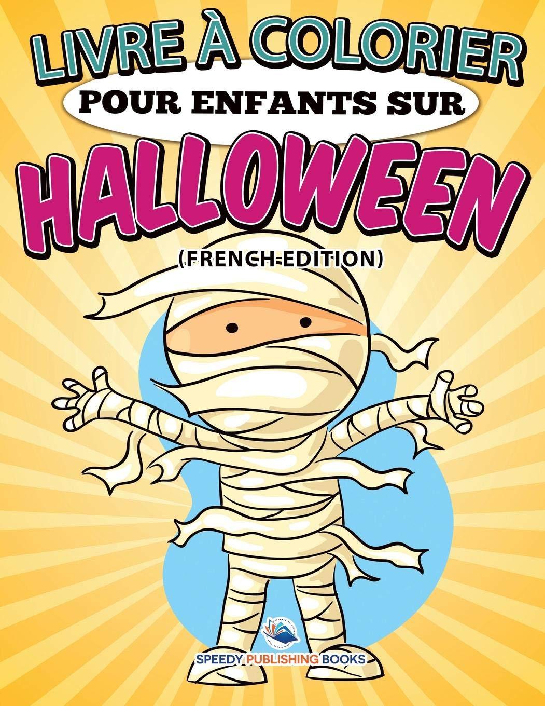 Livre A Colorier Pour Enfants Sur Halloween French Edition