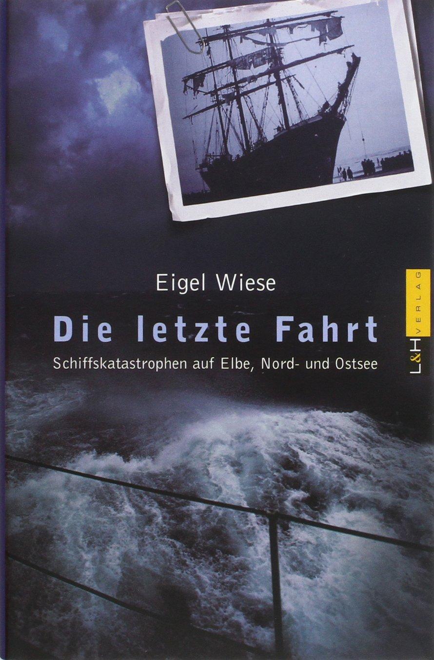 die-letzte-fahrt-schiffskatastrophen-auf-elbe-nord-und-ostsee