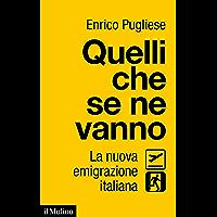 Quelli che se ne vanno: La nuova emigrazione italiana