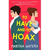 To Have and to Hoax: A Novel (The Regency Vows Book 1)