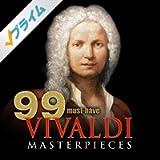 99 Must-Have Vivaldi Masterpieces