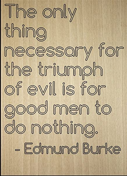 Amazoncom The Only Thing Necessary For The Triumph Quote By