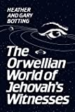 The Orwellian World of Jehovah's Witnesses (Heritage)