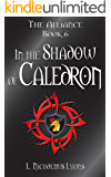 In the Shadow of Caledron (The Alliance, Book 6)