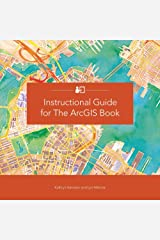 Instructional Guide for The ArcGIS Book Kindle Edition