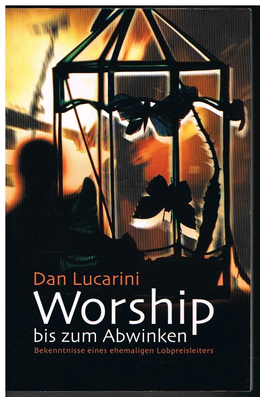 Worship bis zum Abwinken: Bekenntnisse eines ehemaligen Lobpreisleiters