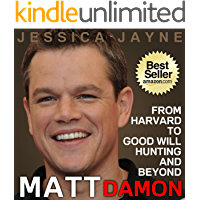 Matt Damon: From Harvard to Good Will Hunting and Beyond (The Incredible Hunks Book 1) (English Edition)