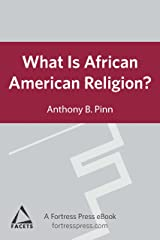 What is African American Religion?: Facets Series Kindle Edition