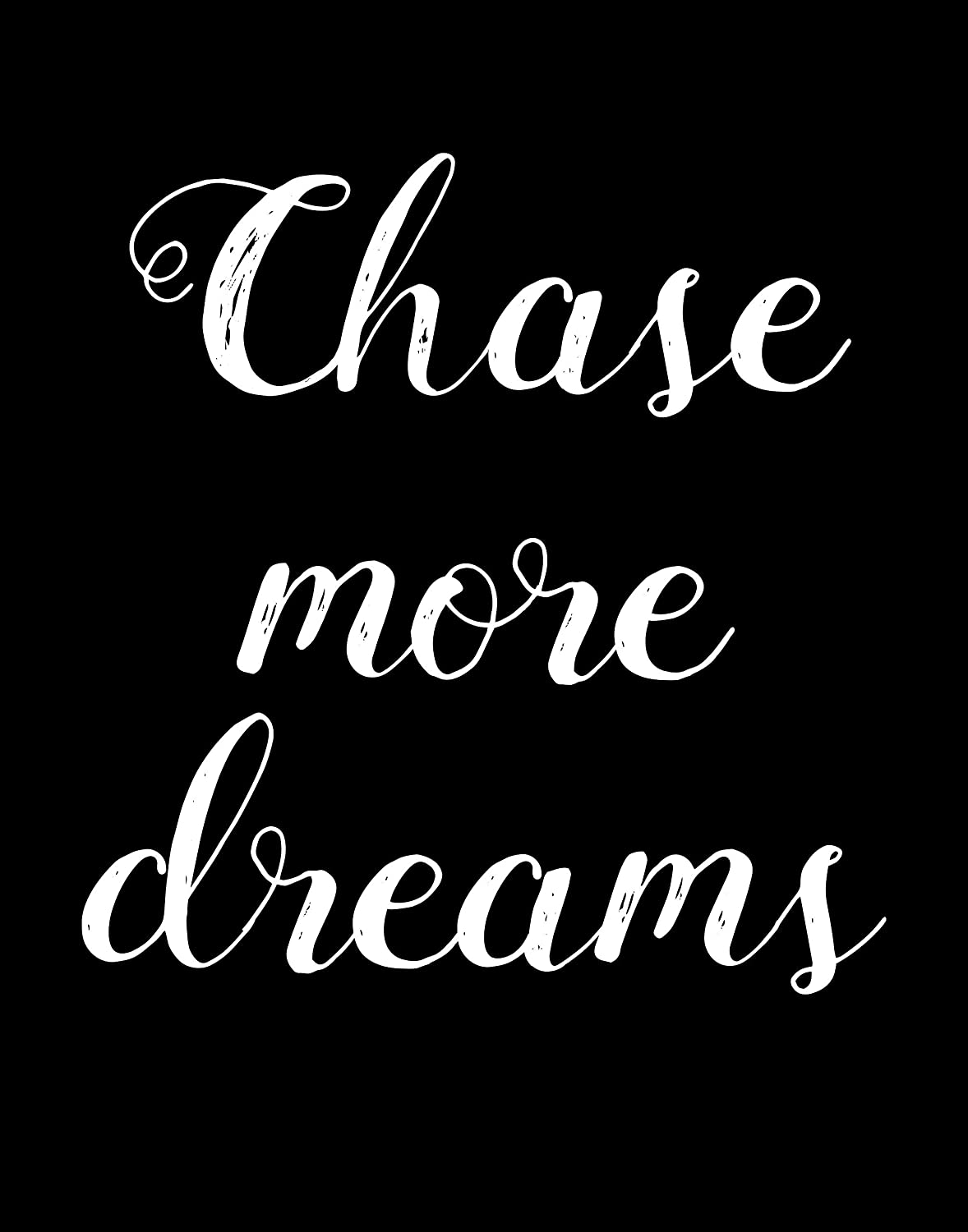 Amazon com chase more dreams home decor wall art word art wall decor photo print black and white handmade