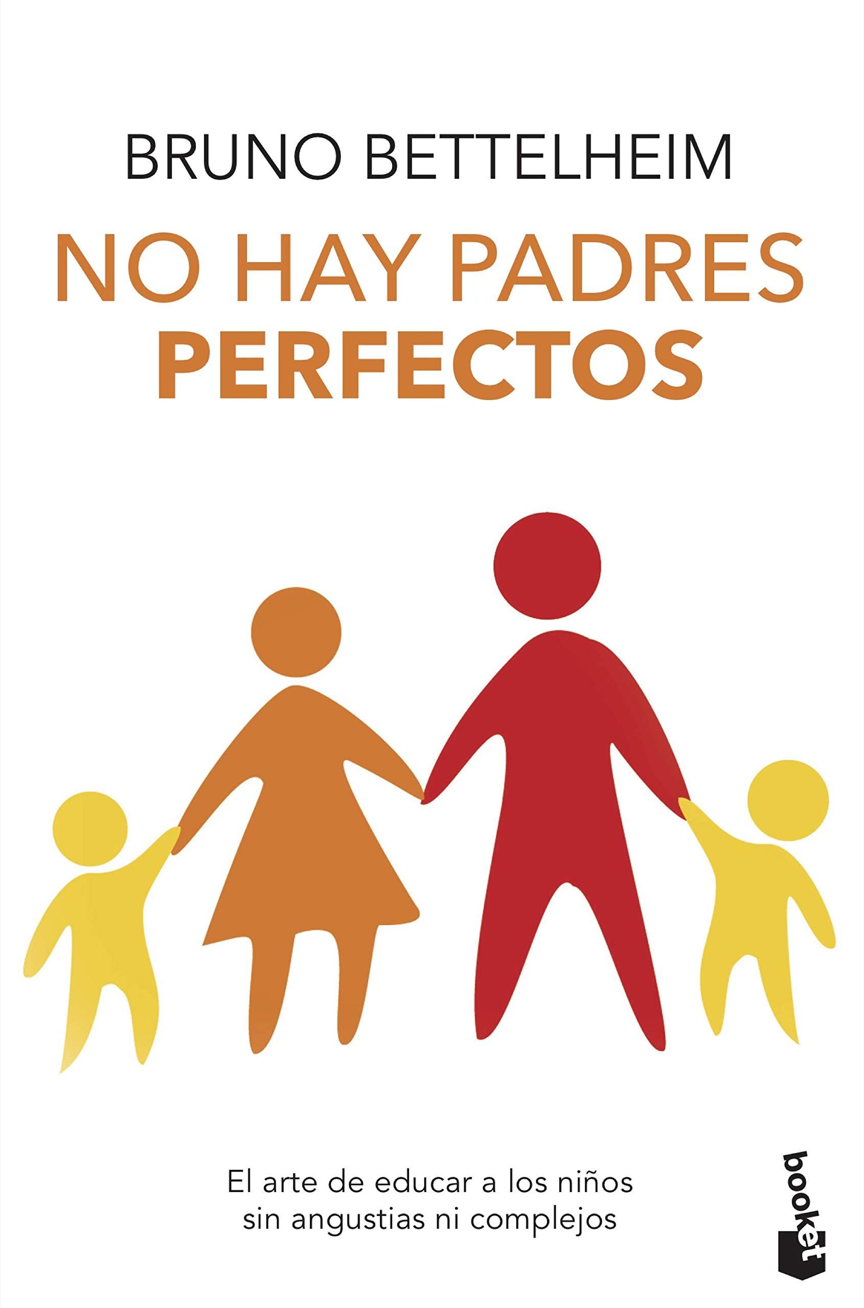 No hay padres perfectos: El arte de educar a los hijos sin ...