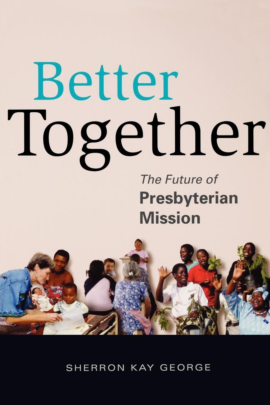 Download Better Together: The Future of Presbyterian Mission pdf