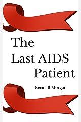 The Last AIDS Patient Kindle Edition