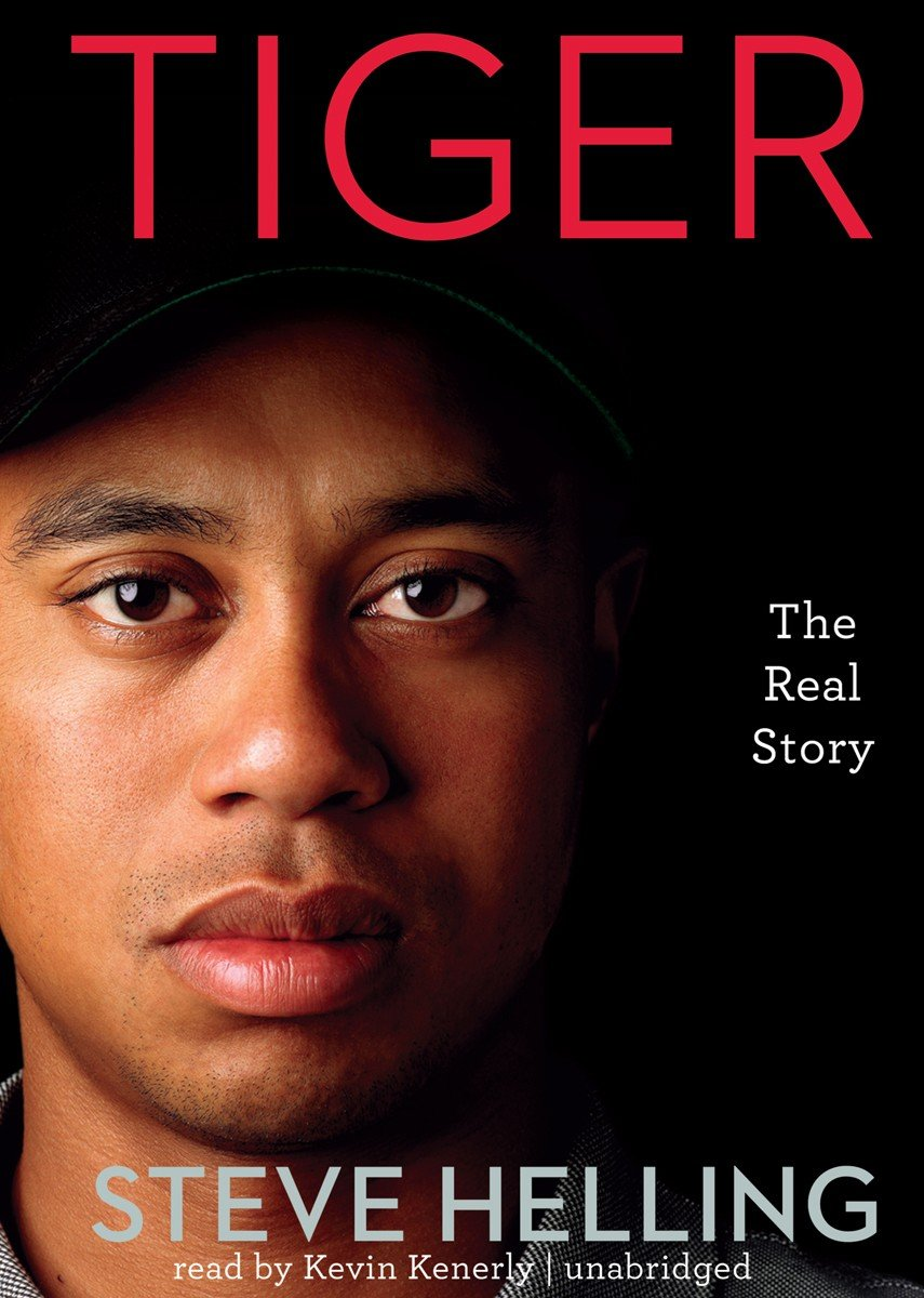 Tiger: The Real Story (Library Edition)