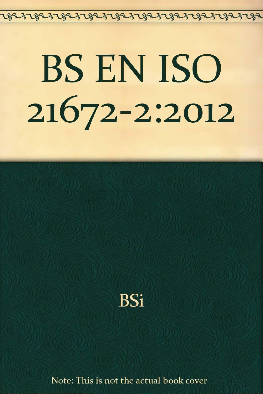 Download BS EN ISO 21672 2 2012 ebook