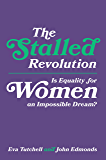The Stalled Revolution: Is Equality for Women an Impossible Dream?