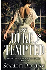 The Duke I Tempted (Secrets of Charlotte Street) Paperback