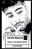 Zayn Malik Adult Coloring Book: Beautiful R&B Artist and Acclaimed Producer Zayn Malik, Clairvoyant Singer and One Direction Mastermind Inspired Adult Coloring Book