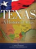 Texas: A Historical Atlas