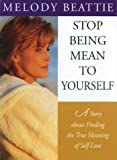 Stop Being Mean to Yourself: A Story About