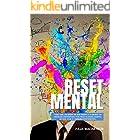 Reset Mental: Como Dar Um Reset Da Sua Mente E Eliminar As Crenças Limitantes E Ter Mais Clareza Mental Na Sua Vida E Carreir