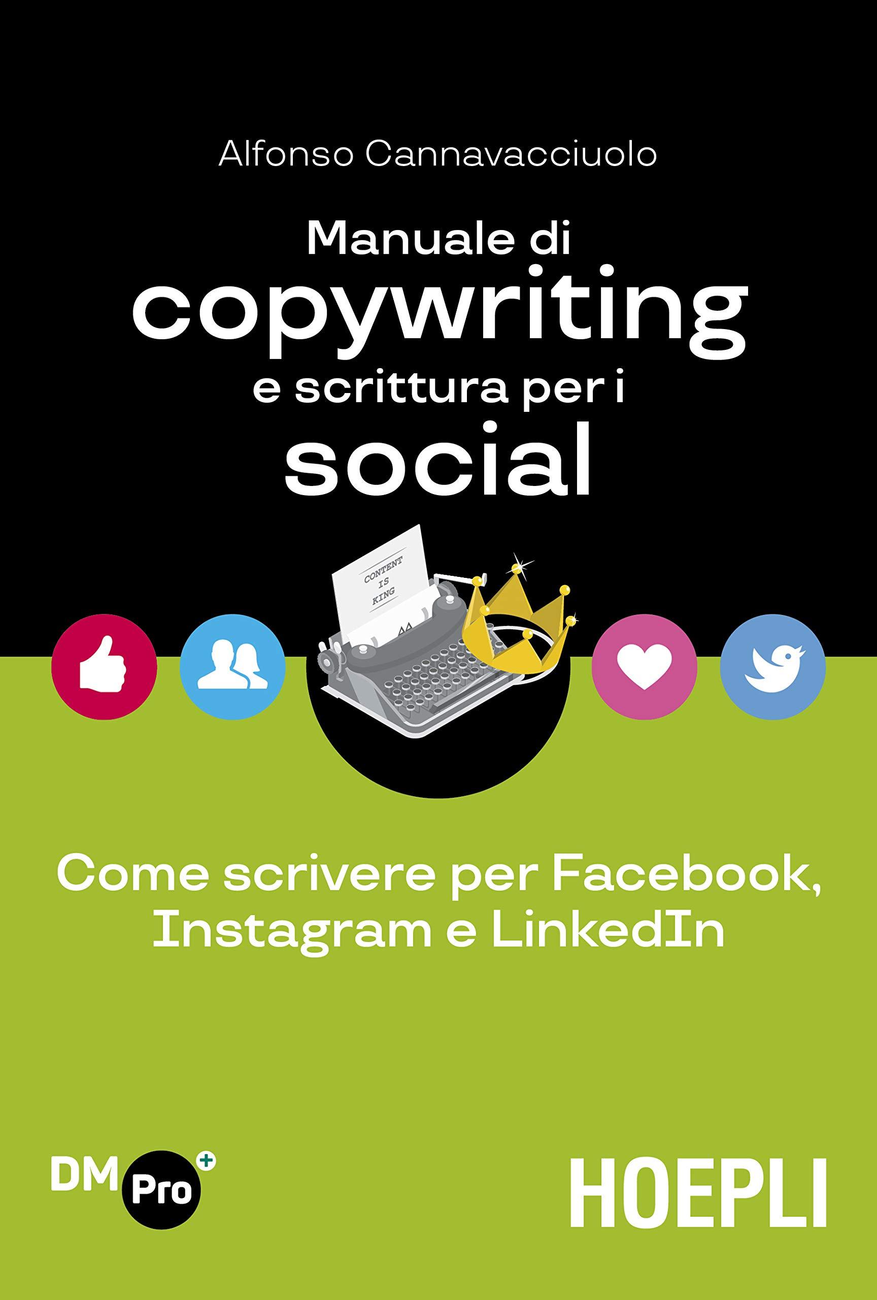 libro: Manuale di copywriting e scrittura per i social. Come scrivere per Facebook, Instagram e LinkedIn