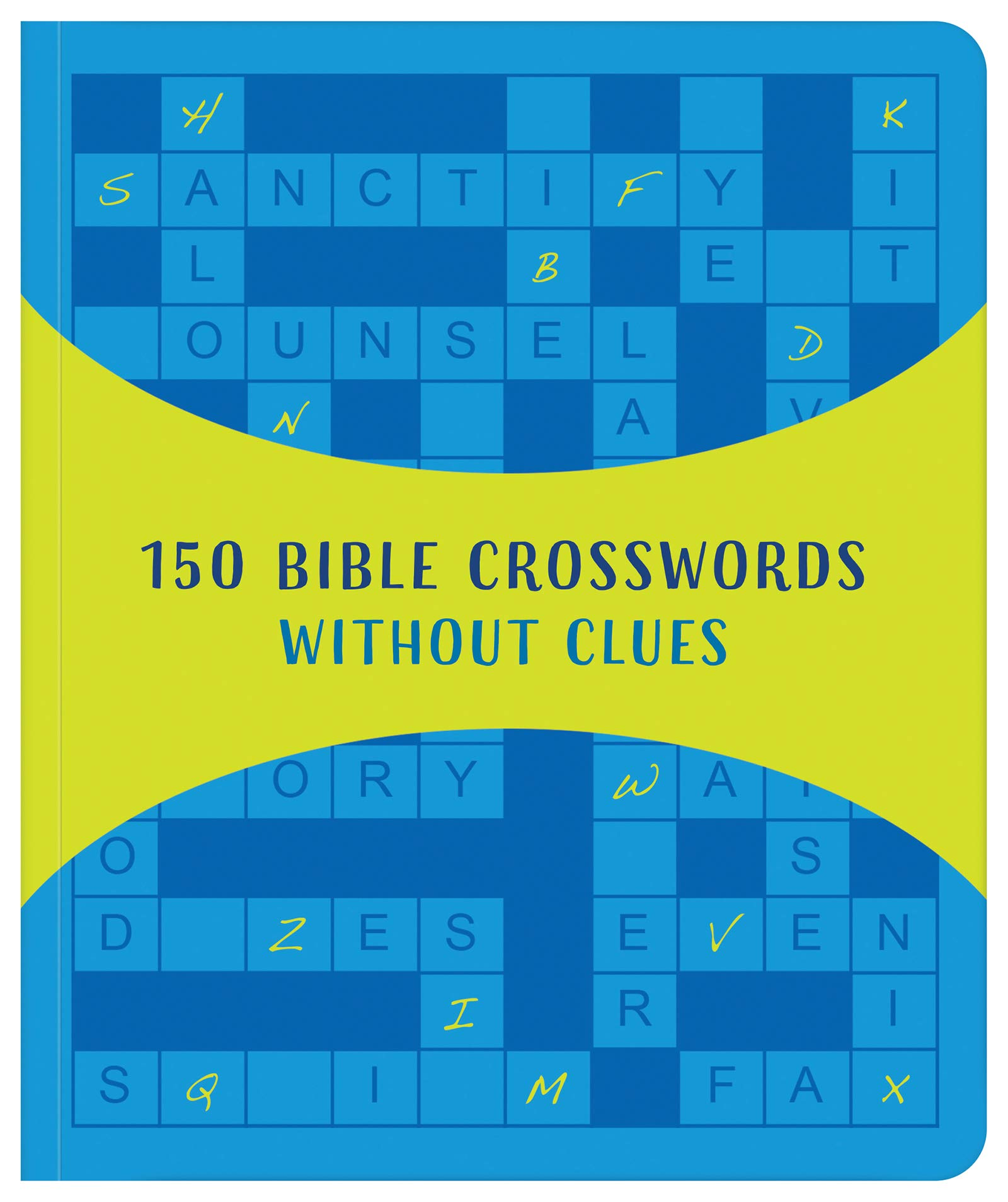 150 Bible Crosswords Without Clues A New Twist On A Classic Favorite Compiled By Barbour Staff 9781643522524 Amazon Com Books