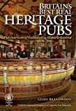 Britain's Best Real Heritage Pubs: Pub Interiors of Outstanding Historic Interest (Camra)