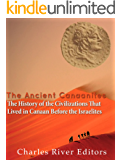 The Ancient Canaanites: The History of the Civilizations That Lived in Canaan Before the Israelites (English Edition)