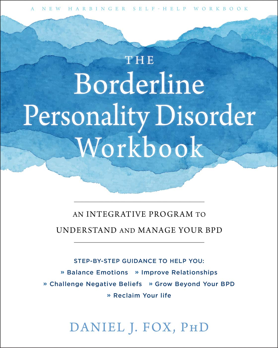 The Borderline Personality Disorder Workbook: An Integrative