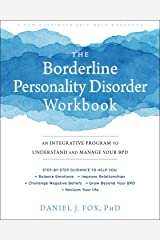 The Borderline Personality Disorder Workbook: An Integrative Program to Understand and Manage Your BPD (A New Harbinger Self-Help Workbook) Paperback