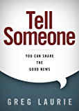 Tell Someone: You Can Share the Good News